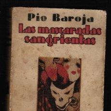 Libros antiguos: LAS MASCARADAS SANGRIENTAS. MEMORIAS DE UN HOMBRE DE ACCIÓN - PIO BAROJA . Lote 41339707