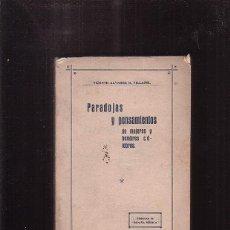 Libros antiguos: PARADOJAS Y PENSAMIENTOS DE MUJERES Y HOMBRES CÉLEBRES / VICENTE ALVAREZ R. VILLAMIL -MADRID 1916. Lote 41341009