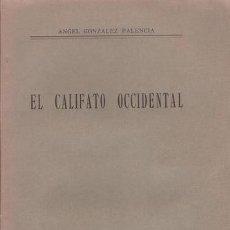 Libros antiguos: GONZALEZ PALENCIA, ANGEL: EL CALIFATO OCCIDENTAL.. Lote 41383338