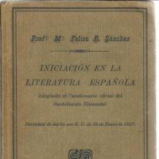 Libros antiguos: INICIACIÓN A LA LITERATURA ESPAÑOLA. Mª FELISA R. SÁNCHEZ. 3º ED. ED. HERNANDO S.A.MADRID. 1928. Lote 41396414