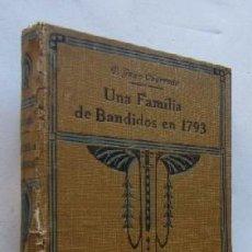 Libros antiguos: UNA FAMILIA DE BANDIDOS EN 1793 - P. JUAN CHARRUAU - AÑO 1922. Lote 41399377