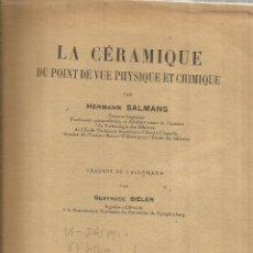 Libros antiguos: LIBRO EN FRANCÉS. LA CÉRAMIQUE DU POINT DE VUE PHYSIQUE ET CHIMIQUE. H. SALMANG. DUNOD. PARÍS.1935. Lote 41415740