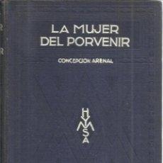 Libros antiguos: LA MUJER DEL PORVENIR. CONCEPCIÓN ARENAL. HYMSA. BARCELONA. 1934. Lote 41433191