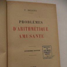 Libros antiguos: PROBLÈMES D'ARITHMÉTIQUE AMUSANTE. P. DELENS. LIBRAIRIE VUIBERT. PARIS. 1922.. Lote 41435646