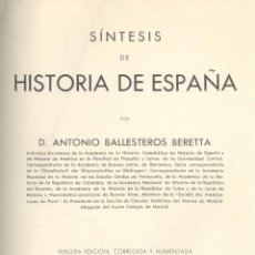Libros antiguos: ANTONIO BALLESTEROS BERETTA. SÍNTESIS DE HISTORIA DE ESPAÑA. BARCELONA, 1936. HE. Lote 41429826