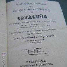 Libros antiguos: TRADUCCIÓN AL CASTELLANO DE LOS USAGES Y DEMÁS DERECHOS DE CATALUÑA. AÑO 1833. Lote 31252247