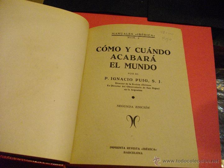 Libros antiguos: INTERESANTISIMO LIBRO COMO Y CUANDO ACABARA EL MUNDO?. - PUIG, IGNACIO 2ª EDICION VER FOTOS. - Foto 2 - 41462552
