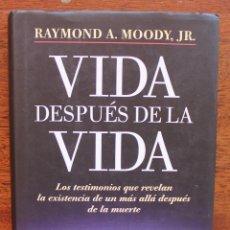 Libros antiguos: LIBRO TITULADO VIDA DESPUES DE LA VIDA POR RAYMOND A. MOODY, JR.. Lote 41472924