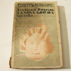 Livros antigos: LA NIÑA GORDA. SANTIAGO RUSIÑOL 1929. Lote 41479486