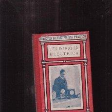 Libros antiguos: TELEGRAFÍA ELÉCTRICA / FRANCISCO VILLAVERDE -EDITA : GALLACH TOMO Nº 25. Lote 41483723