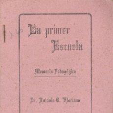 Libros antiguos: ANTONIO C. FLORIANO. LA PRIMER ESCUELA. MEMORIA PEDAGÓGICA. CÁCERES, 1915. Lote 41493019