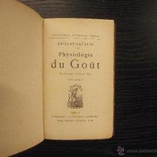 Libros antiguos: PHYSIOLOGIE DU GOUT, BRILLAT SAVARIN, FILOSOFIA DEL GUSTO, 1923. Lote 41507006