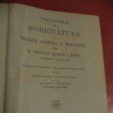 Libros antiguos: NOCIONES DE AGRICULTURA Y TÉCNICA AGRÍCOLA É INDUSTRIAL. D. FRANCISCO HERRER Y MUÑOZ.. Lote 41523037
