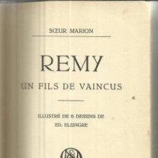 Libros antiguos: LIBRO EN FRANCÉS. REMY, UN FILS DE VAINCUS. SCEUR MARION. DELACHAUX & NIESTLE. NEUCHATEL.SUIZA.1912. Lote 41542397