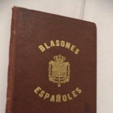 Libros antiguos: BLASONES EPAÑOLES Y APUNTES HISTÓRICOS DE LAS CUARENTA Y NUEVE CAPITALES DE PROVINCIA.. Lote 41547965