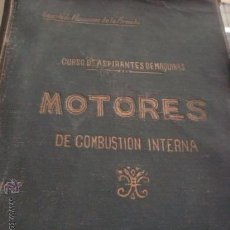 Libros antiguos: MOTORES DE COMBUSTION INTERNA, ESCUELA MECANICOS DE LA ARMADA, CURSO DE ASPIRANTES DE MAQUINAS. Lote 29279042