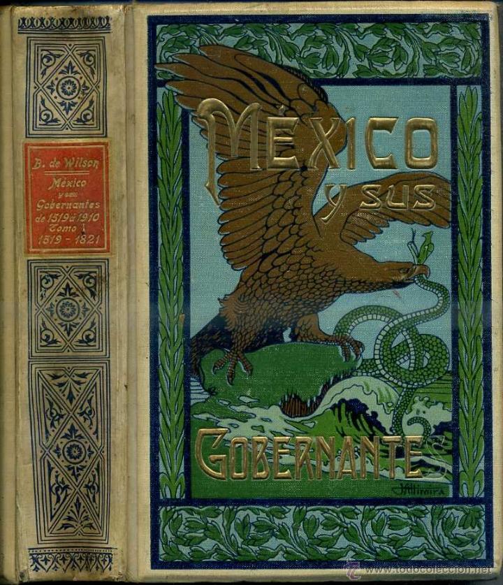 B. DE WILSON : MÉXICO Y SUS GOBERNANTES TOMO I, HASTA 1815 (MAUCCI, C. 1915) (Libros Antiguos, Raros y Curiosos - Historia - Otros)