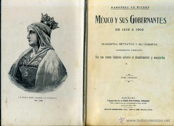 Libros antiguos: B. DE WILSON : MÉXICO Y SUS GOBERNANTES TOMO I, HASTA 1815 (MAUCCI, c. 1915) - Foto 2 - 118993391