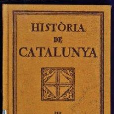 Libros antiguos: HISTORIA DE CATALUNYA - FERRAN SOLDEVILA - ASS. PROTECTORA CATALANA - TAPA DURA - AÑO 1933 - JB. Lote 41604308