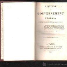 Libros antiguos: HISTOIRE DU GOUVERNEMENTFEODAL POR A.BARGINET (DE GRENOBLE). EDITOR CHEZ RAYMOND 1825. LEER. Lote 41659572