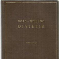Libros antiguos: LIBRO EN ALEMÁN. DIÄTETIK DER MAGEN-UND DARMKRANKHEITEN. I. BOAS. GEORGE THIEME. LEIPZIG. 1926. Lote 58538793