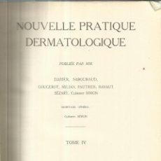 Libros antiguos: LIBRO EN FRANCÉS. NOUVELLE PRACTIQUE DERMATOLOGIQUE.CLEMENT SIMON.MASSON ET Cª. PARÍS. 1936.TOMO IV . Lote 41660266