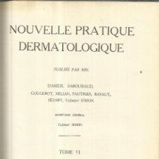 Libros antiguos: LIBRO EN FRANCÉS. NOUVELLE PRACTIQUE DERMATOLOGIQUE.CLEMENT SIMON.MASSON ET Cª. PARÍS. 1936.TOMO VI. Lote 41660294