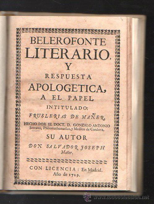 BELEROFONTE LITERARIO Y RESPUESTA APOLOGETICA A EN PAPEL INTITULADO. SERRANO. MAÑER. 1729. (Libros Antiguos, Raros y Curiosos - Ciencias, Manuales y Oficios - Otros)
