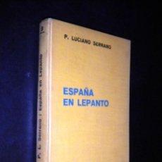 Libros antiguos: LUCIANO SERRANO / ESPAÑA EN LEPANTO / 1935 / LABOR. Lote 41672268