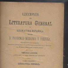Libros antiguos: LECCIONES DE LITERATURA GENERAL, PRUDENCIO MUDARRA Y PÁRRAGA, 2TMS EN 1 VOL, SEVILLA EL ORDEN 1888. Lote 41675444