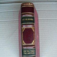 Libros antiguos: DE TAL PALO, TAL ASTILLA. JOSÉ MARIA DE PEREDA. 1931. Lote 41722771