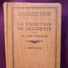 Libros antiguos: LA ESCULTURA DE OCCIDENTE. DR. HANS STEGMANN. COLECCION LABOR Nº 78/79. SECCION IV. ARTES PLASTICAS.. Lote 41741400