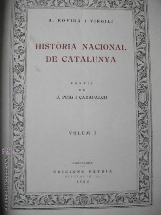 Libros antiguos: HISTORIA NACIONAL DE CATALUNyA 1922 ROVIRA I VIRGILI ED. PATRIA - 6 TOMOS - Foto 4 - 41746742