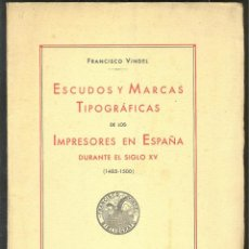 Libros antiguos: FRANCISCO VINDEL - ESCUDOS Y MARCAS TIPOGRAFICAS DE LOS IMPRESORES EN ESPAÑA. Lote 41772963