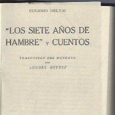 Libros antiguos: LOS SIETE AÑOS DE HAMBRE Y CUENTOS, EUGENIO HELTAI, LOS HUMORISTAS, CALPE, 182 PÁGS, 13X19CM. Lote 41775483