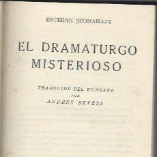 Libros antiguos: EL DRAMATURGO MISTERIOSO, ESTEBAN SZOMAHAZY, LOS HUMORISTAS, CALPE, MADRID 1922 171 PÁGS, 13X19CM. Lote 41775599