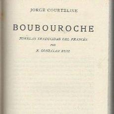 Libros antiguos: JORGE COURTELINE, BOUBOUROCHE, LOS HUMORISTAS, CALPE, MADRID 1921 153 PÁGS, 13X19CM. Lote 41775660