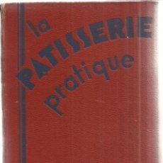 Libros antiguos: LIBRO EN FRANCÉS. LA PATISSERIE PRACTIQUE. HENRI PELLAPRAT. BIBL. LE CORDON BLUE. PARIS. ANTIGUO. Lote 41778707