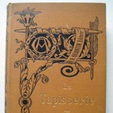 Libros antiguos: ARTE. LA TAPISSERIE EUGENE MUNTZ. ILUSTRADO. XILOGRAFÍAS. 1890. Lote 41786800