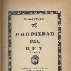 Libros antiguos: PROPIEDAD DEL REY, F. MARRYAT, CALPE MADRID 1921, 2 TOMOS EN 1 VOL, 300 MÁS 290PÁGS. Lote 41795075