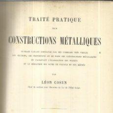 Libros antiguos: LIBRO EN FRANCÉS. CONSTRUCTIONS METALLIQUES. LEON COSYN. CH. BERANGER ED. PARÍS. 1905. Lote 41799296