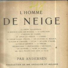 Libros antiguos: LIBRO EN FRANCÉS. L'HOMME DE NEIGE. PAR ANDERSEN. LIB. GARNIER FRERES. PARIS. 1928. Lote 41799384