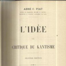 Libros antiguos: LIBRO EN FRANCÉS- L'IDÉE OU CRITIQANTIGUE DU KANSTISME. ABBÉ C. PIAT. LIB. CH. POUSSIELGUE. PARIS. . Lote 41799616