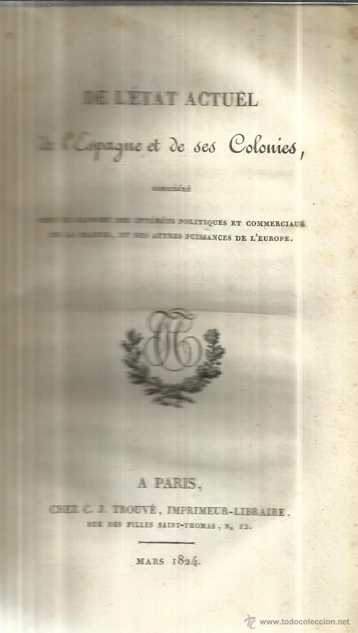 LIBRO EN FRANCÉS. DE L'ETAT ACTUEL DE L'ESPAGNE ET DE SES COLONIES. IMP. CHEZ J. TROUVÉ. PARIS. 1824 (Libros Antiguos, Raros y Curiosos - Otros Idiomas)