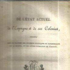 Libros antiguos: LIBRO EN FRANCÉS. DE L'ETAT ACTUEL DE L'ESPAGNE ET DE SES COLONIES. IMP. CHEZ J. TROUVÉ. PARIS. 1824. Lote 41799971