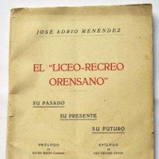 Libros antiguos: EL LICEO-RECREO ORENSANO. JOSÉ ADRIO MENÉNDEZ. ORENSE, 1930. OURENSE. Lote 41835095