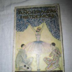 Libros antiguos: AÑORANZAS HISTRIONICAS.NARCISO DIAZ DE ESCOVAR.LIBRERIA Y EDITORIAL MADRID S.A.-1925. Lote 41845742