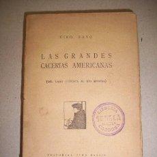 Libros antiguos: BAYO, CIRO. LAS GRANDES CACERÍAS AMERICANAS : (DEL LAGO TITICACA AL RÍO MADERA). Lote 41852144
