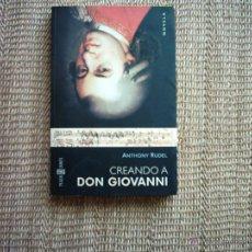 Libros antiguos: ANTHONY RUDEL. CREANDO A DON GIOVANNI. PRIMERA EDICIÓN 2002. TRADUCCIÓN DE GEMMA ROVIRA ORTEGA.. Lote 41908573