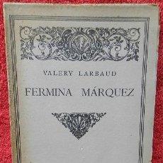 Libros antiguos: FERMINA MÁRQUEZ - VALERY LARBAUD (CALPE, 1921). Lote 41953391